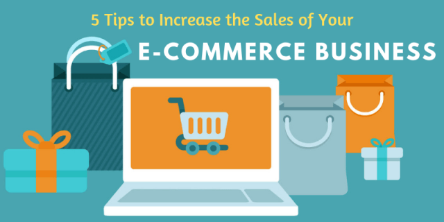 5 Tips to Increase the Sales of Your e-Commerce Business
