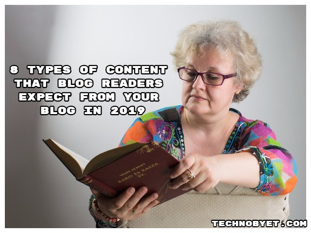 8 Types of Content That Blog Readers Expect From your Blog in 2019