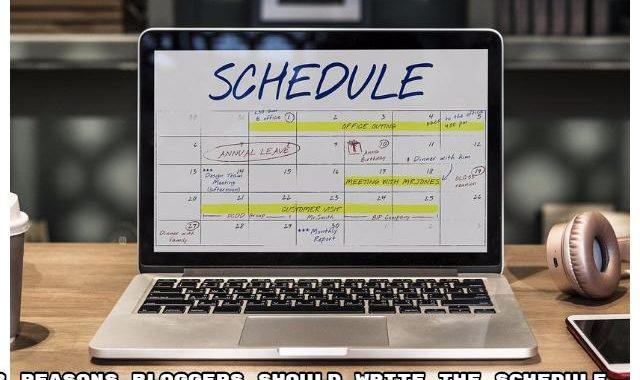 8 Reasons Bloggers Should Write the Schedule for Posts